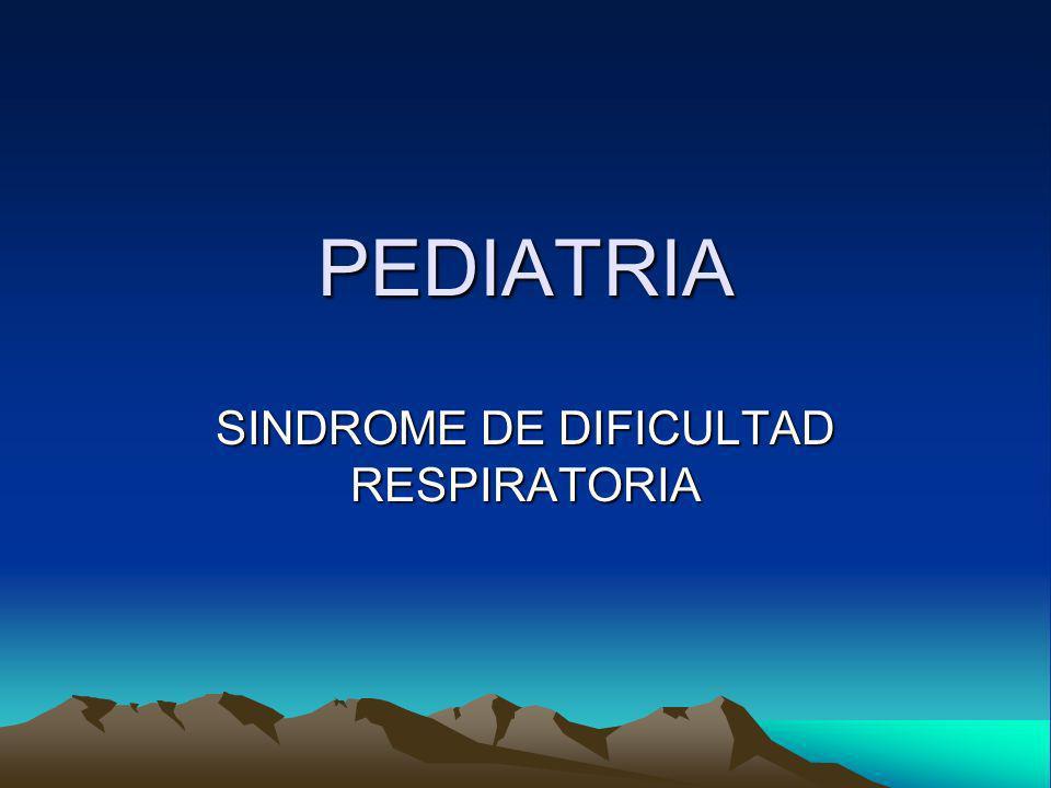 PEDIATRIA SINDROME DE DIFICULTAD RESPIRATORIA