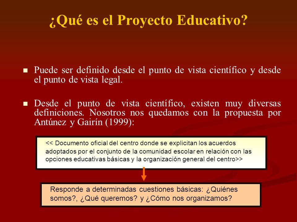 ¿Qué es el Proyecto Educativo? Puede ser definido desde el punto de vista científico y desde el punto de vista legal. Desde el punto de vista científi