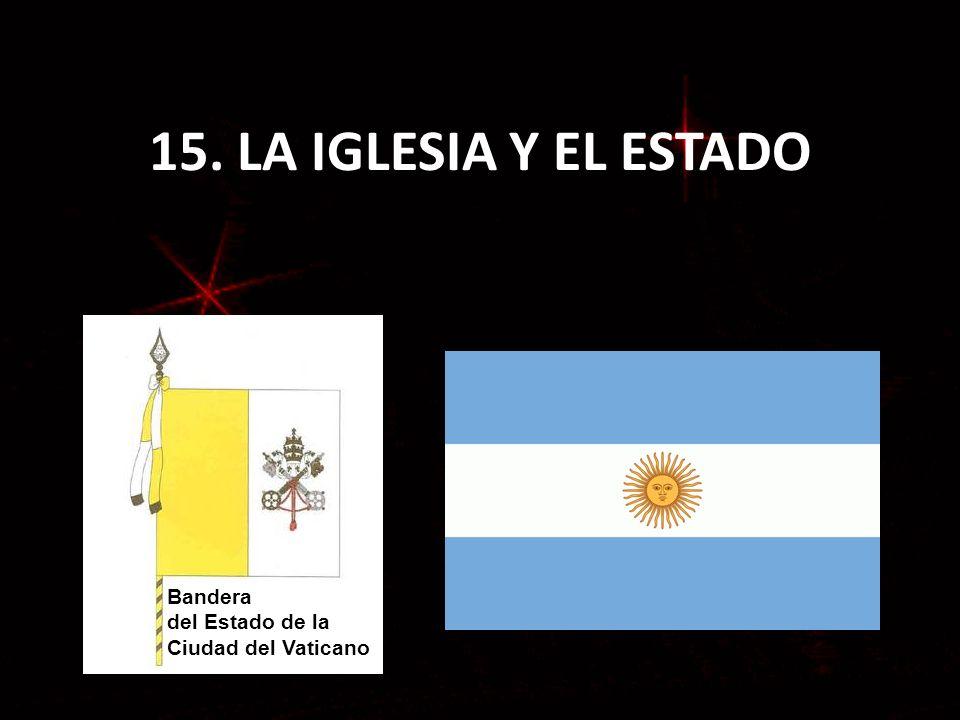 15. LA IGLESIA Y EL ESTADO Bandera del Estado de la Ciudad del Vaticano