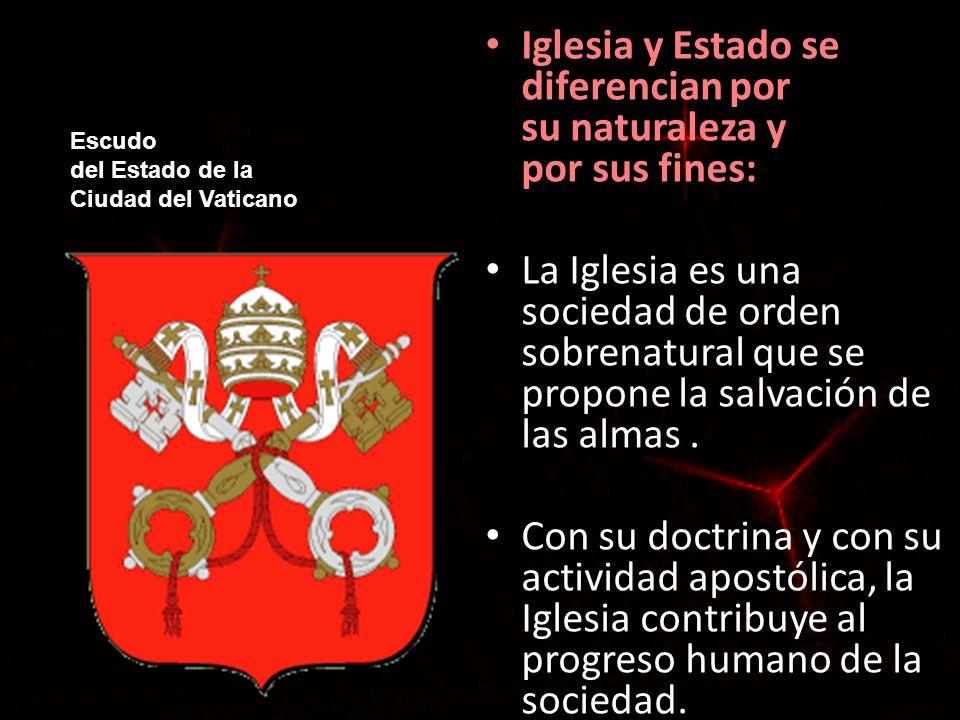 Iglesia y Estado se diferencian por su naturaleza y por sus fines: Iglesia y Estado se diferencian por su naturaleza y por sus fines: La Iglesia es un