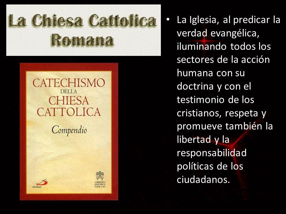 La Iglesia, al predicar la verdad evangélica, iluminando todos los sectores de la acción humana con su doctrina y con el testimonio de los cristianos,