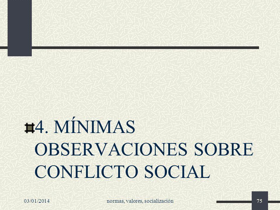 4. MÍNIMAS OBSERVACIONES SOBRE CONFLICTO SOCIAL 03/01/2014normas, valores, socialización75