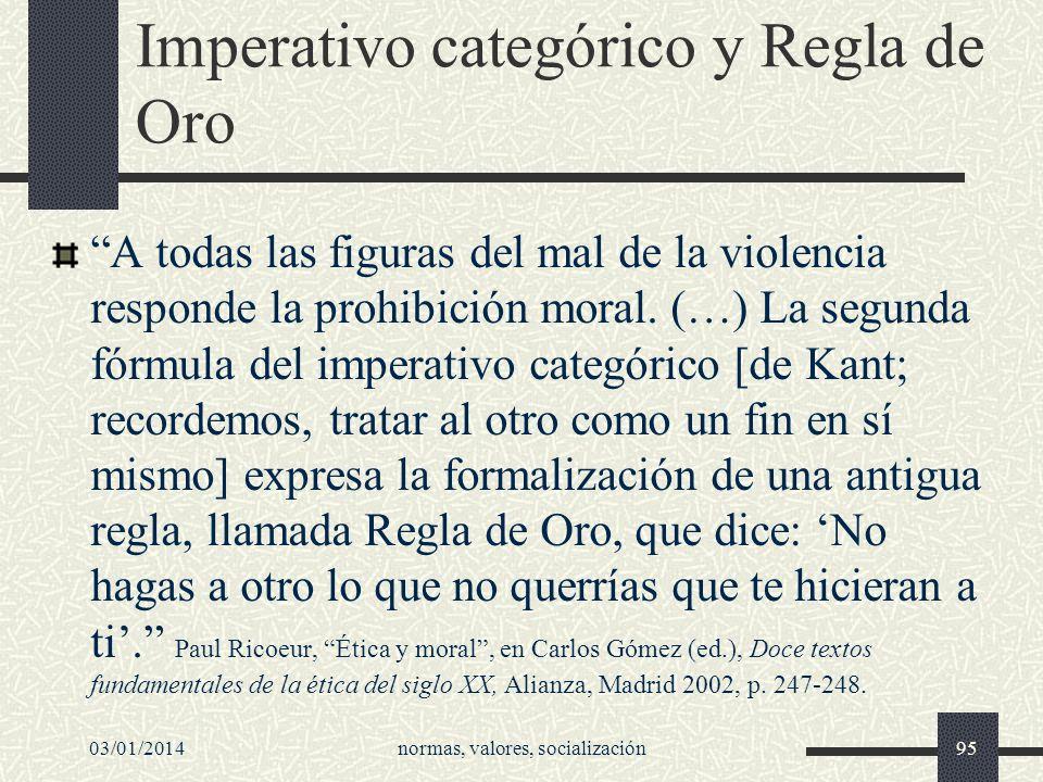Imperativo categórico y Regla de Oro A todas las figuras del mal de la violencia responde la prohibición moral. (…) La segunda fórmula del imperativo
