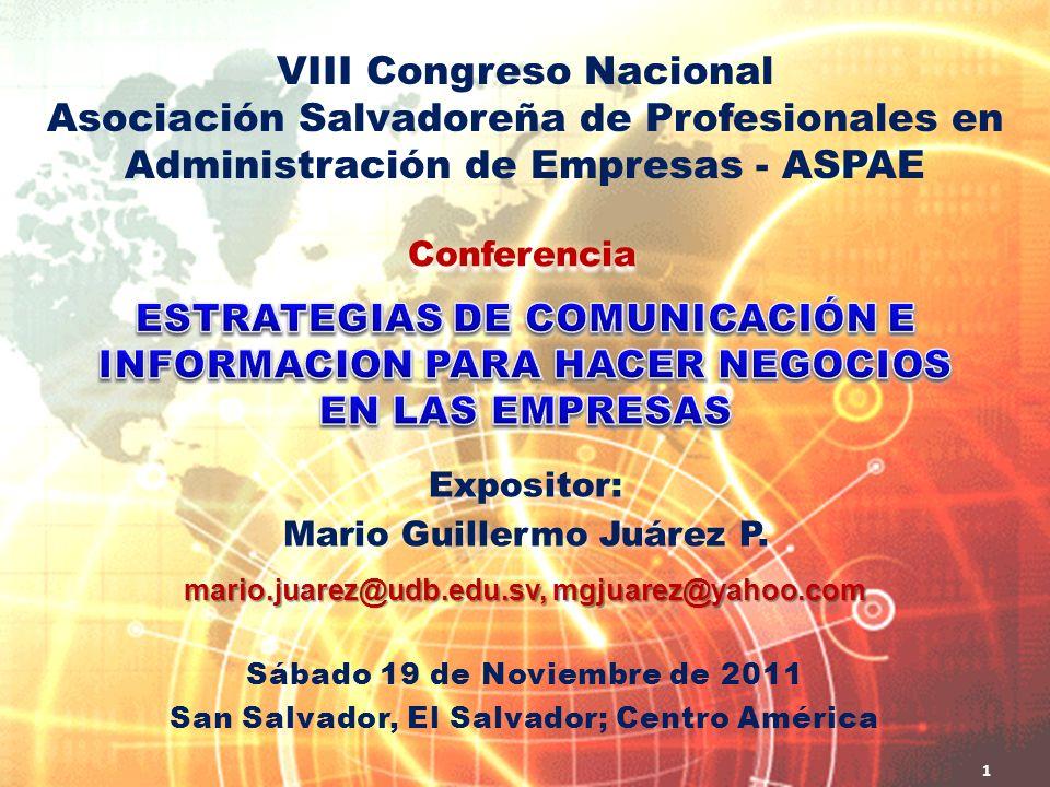 Mario Juárez Expositor: Mario Guillermo Juárez P. Expositor: Mario Guillermo Juárez P. mario.juarez@udb.edu.sv, mgjuarez@yahoo.com Conferencia 1 VIII