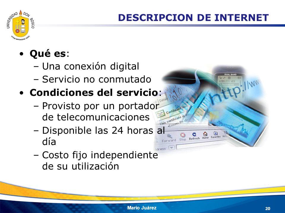Mario Juárez Qué es: –Una conexión digital –Servicio no conmutado Condiciones del servicio: –Provisto por un portador de telecomunicaciones –Disponibl