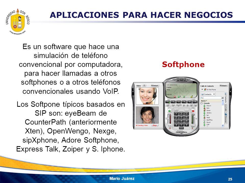 Mario Juárez Softphone 25 APLICACIONES PARA HACER NEGOCIOS Es un software que hace una simulación de teléfono convencional por computadora, para hacer