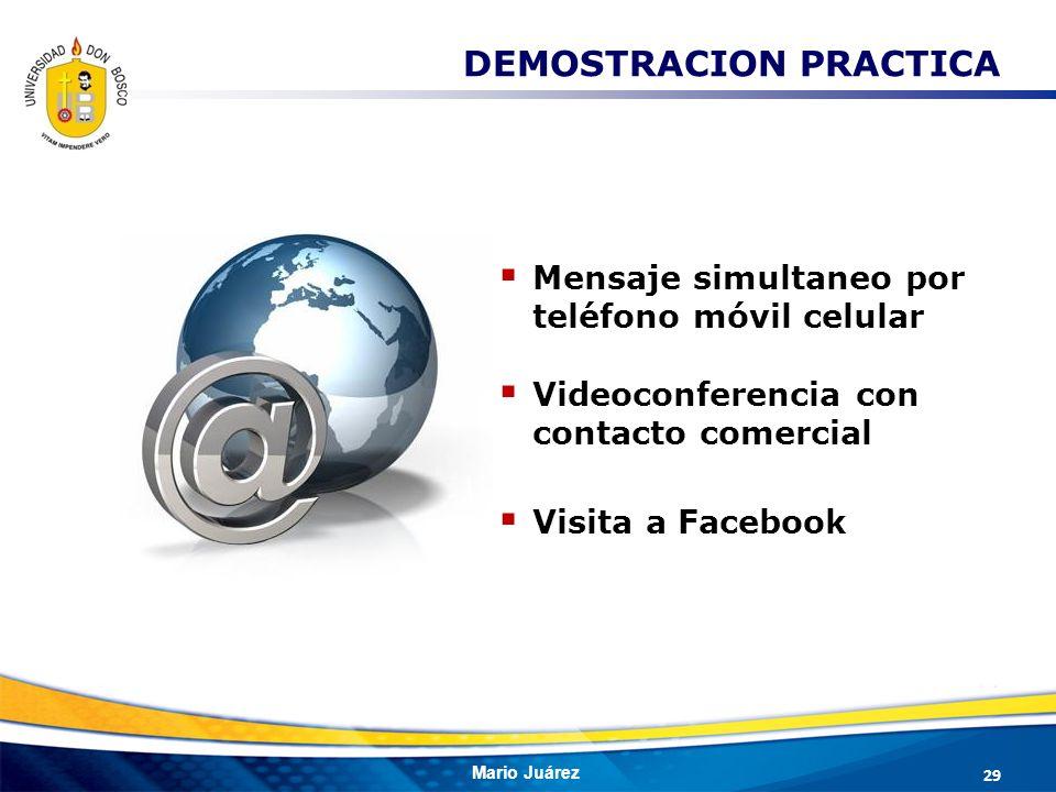 Mario Juárez DEMOSTRACION PRACTICA 29 Mensaje simultaneo por teléfono móvil celular Videoconferencia con contacto comercial Visita a Facebook