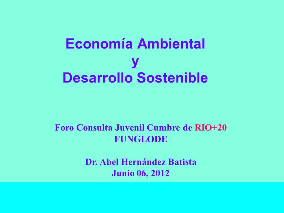 ECONOMÍA AMBIENTAL Economía Ambiental y Desarrollo Sostenible.
