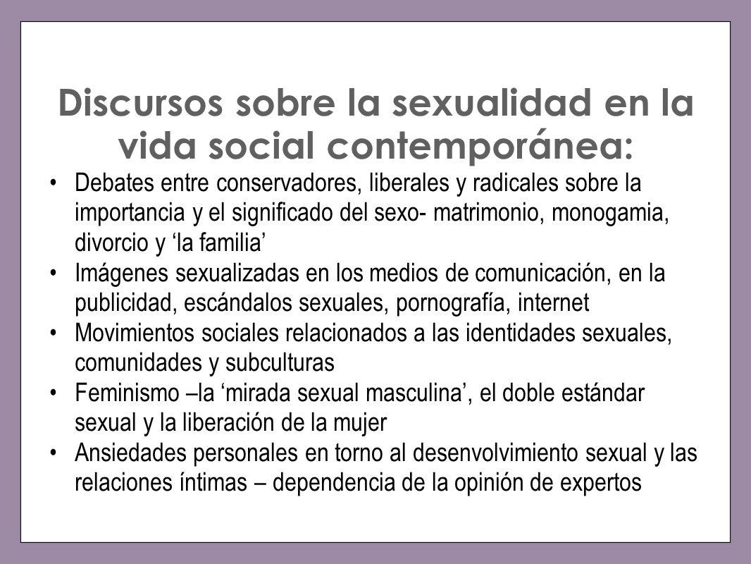 Discursos sobre la sexualidad en la vida social contemporánea: Debates entre conservadores, liberales y radicales sobre la importancia y el significad