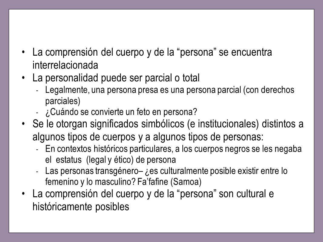 La comprensión del cuerpo y de la persona se encuentra interrelacionada La personalidad puede ser parcial o total - Legalmente, una persona presa es u