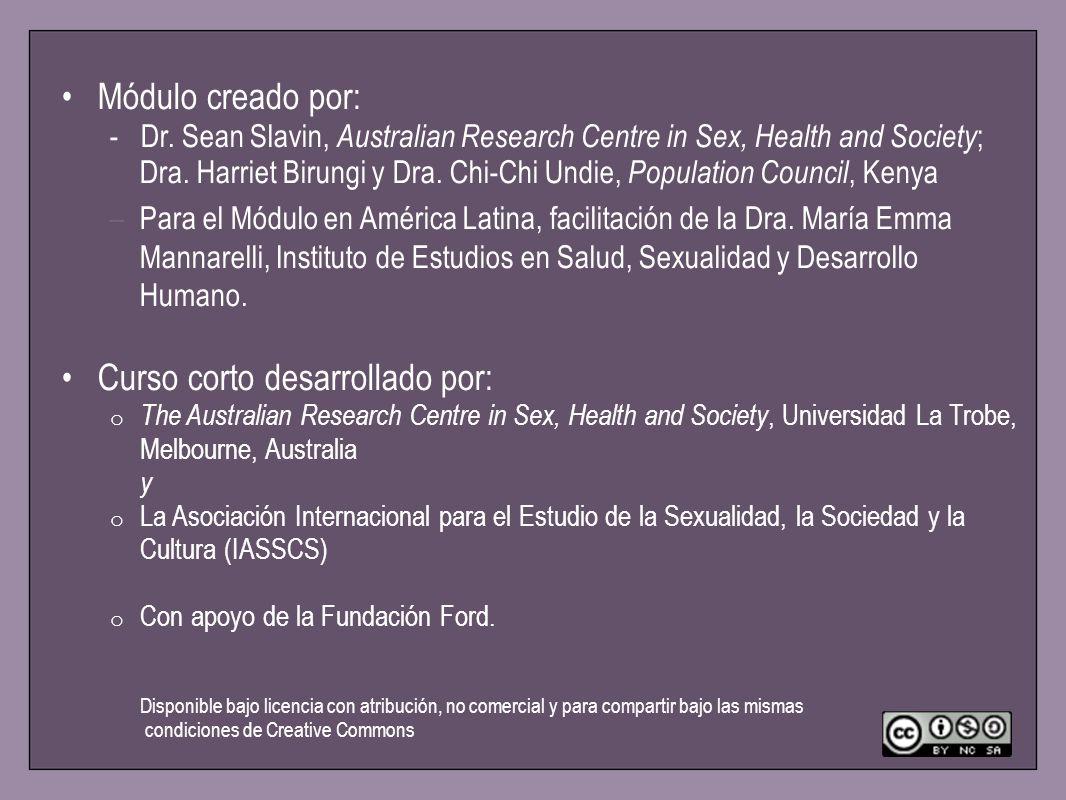 Módulo creado por: - Dr. Sean Slavin, Australian Research Centre in Sex, Health and Society ; Dra. Harriet Birungi y Dra. Chi-Chi Undie, Population Co