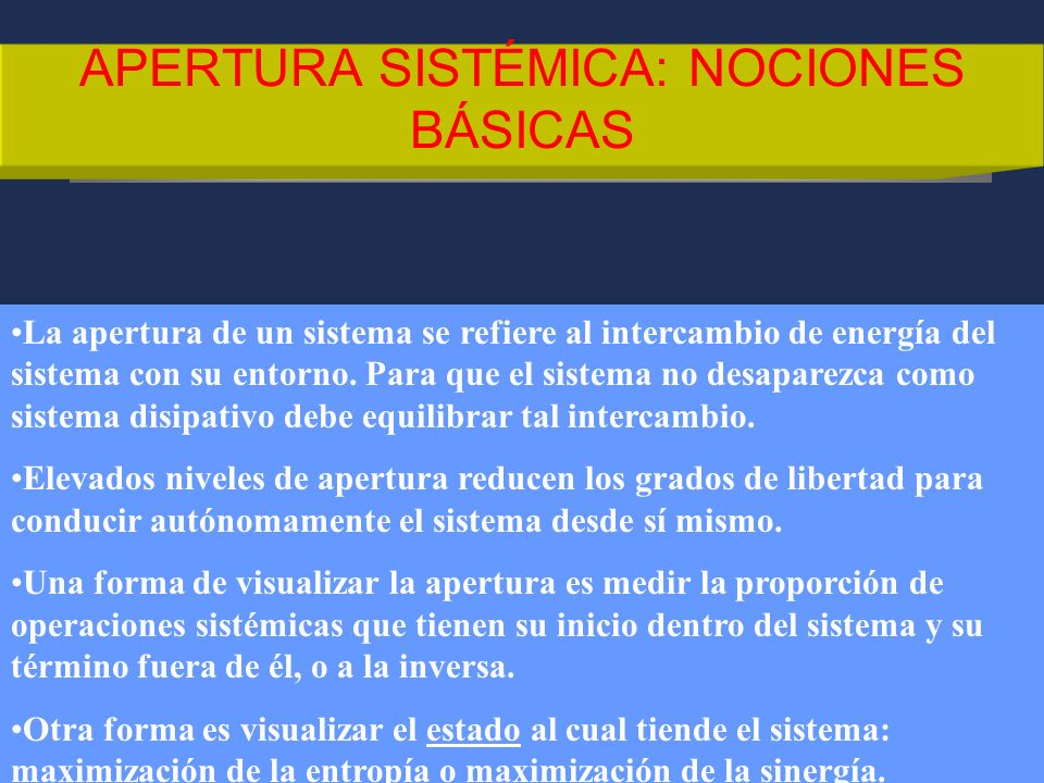 SISTEMA: CONCEPTOS BÁSICOS Un sistema es un conjunto de partes que funcionan como una sola entidad, y al funcionar como un todo, tiene propiedades dis