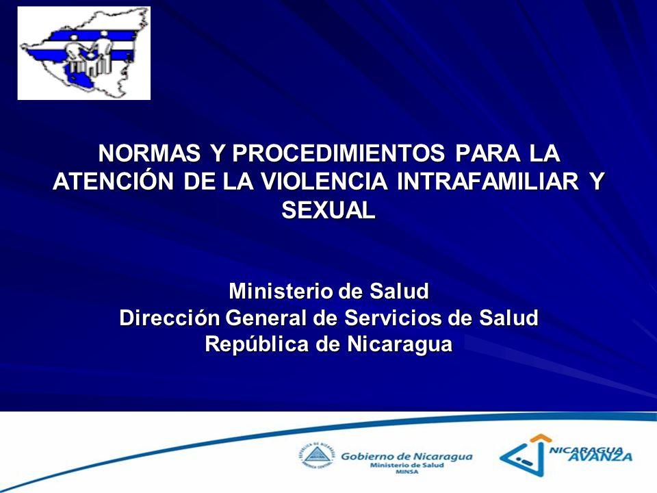 NORMAS Y PROCEDIMIENTOS PARA LA ATENCIÓN DE LA VIOLENCIA INTRAFAMILIAR Y SEXUAL Ministerio de Salud Dirección General de Servicios de Salud República