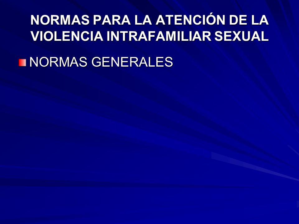 NORMAS PARA LA ATENCIÓN DE LA VIOLENCIA INTRAFAMILIAR SEXUAL NORMAS GENERALES