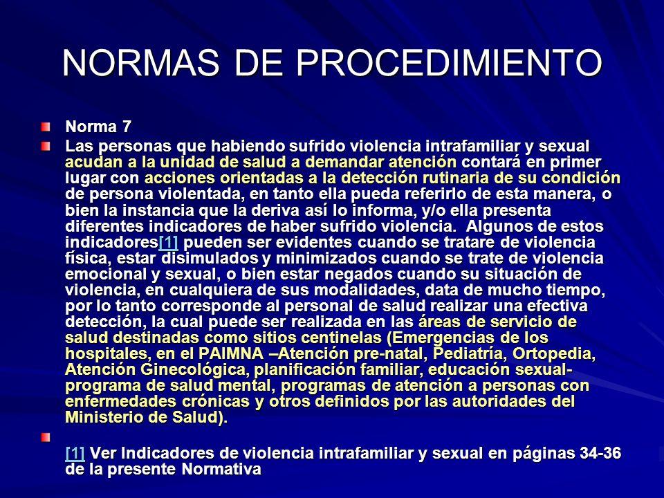 NORMAS DE PROCEDIMIENTO Norma 7 Las personas que habiendo sufrido violencia intrafamiliar y sexual acudan a la unidad de salud a demandar atención con