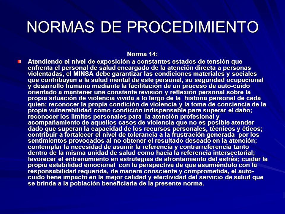 NORMAS DE PROCEDIMIENTO Norma 14: Atendiendo el nivel de exposición a constantes estados de tensión que enfrenta el personal de salud encargado de la