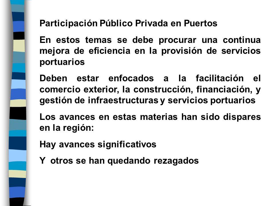 Participación Público Privada en Puertos En estos temas se debe procurar una continua mejora de eficiencia en la provisión de servicios portuarios Deb