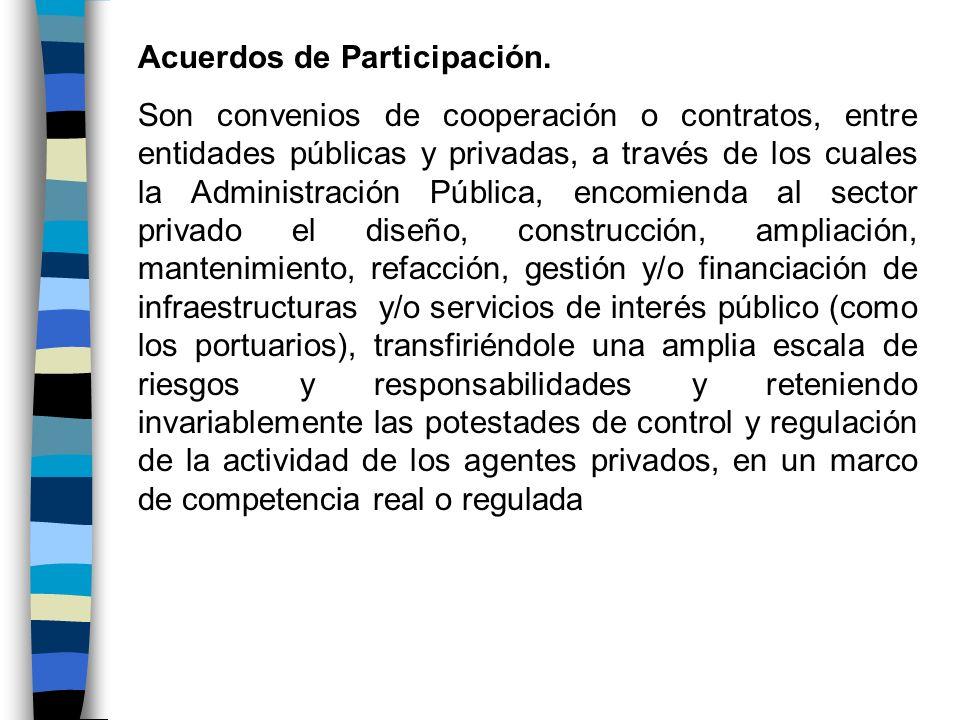 Acuerdos de Participación. Son convenios de cooperación o contratos, entre entidades públicas y privadas, a través de los cuales la Administración Púb