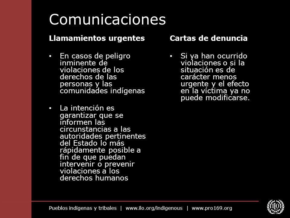 Pueblos indígenas y tribales | www.ilo.org/indigenous | www.pro169.org Comunicaciones Llamamientos urgentes En casos de peligro inminente de violacion