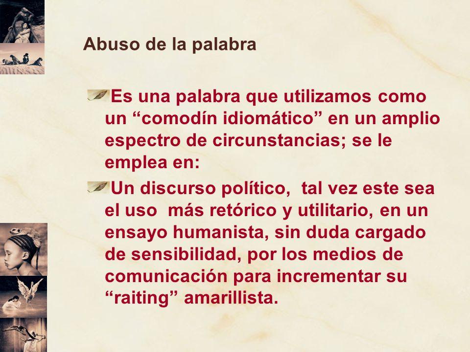 Abuso de la palabra Se le refiere en singular (el o la migrante), como colectivo, las o los migrantes, e incluso en lo impersonal, la migración.