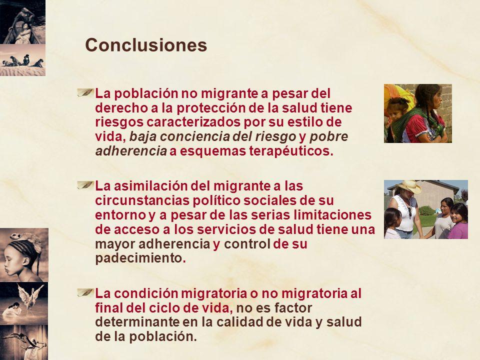 Conclusiones La población no migrante a pesar del derecho a la protección de la salud tiene riesgos caracterizados por su estilo de vida, baja concien