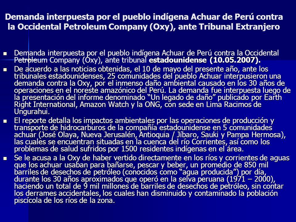 Demanda interpuesta por el pueblo indígena Achuar de Perú contra la Occidental Petroleum Company (Oxy), ante Tribunal Extranjero estadounidense (10.05