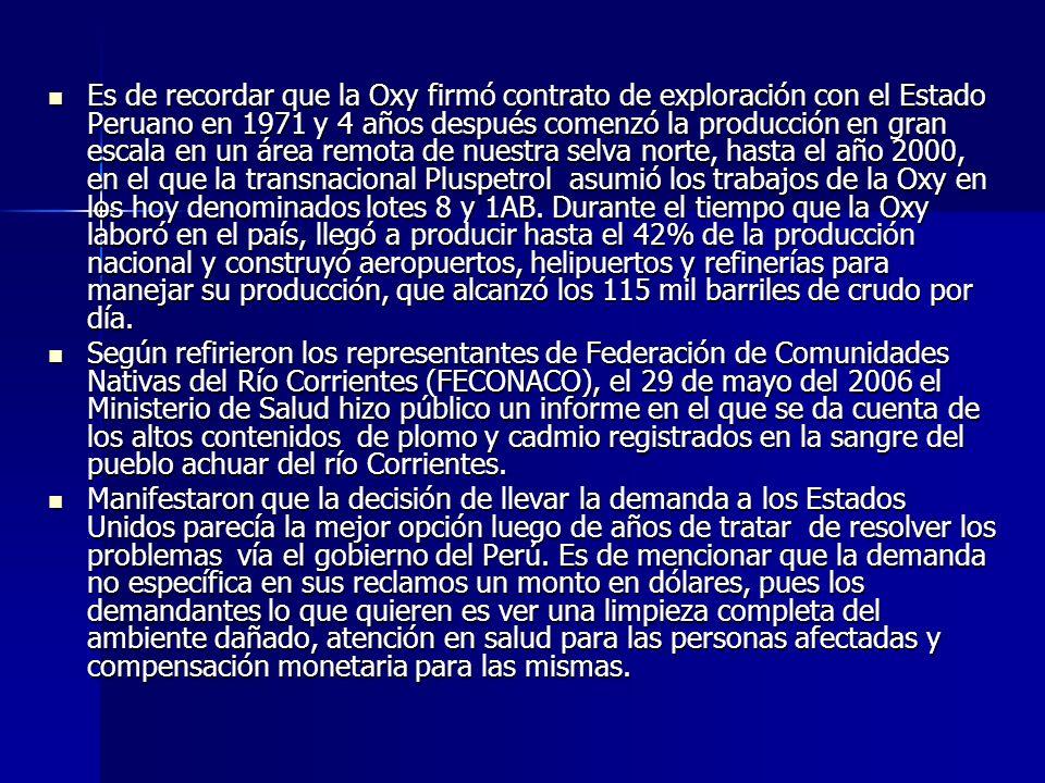 Es de recordar que la Oxy firmó contrato de exploración con el Estado Peruano en 1971 y 4 años después comenzó la producción en gran escala en un área