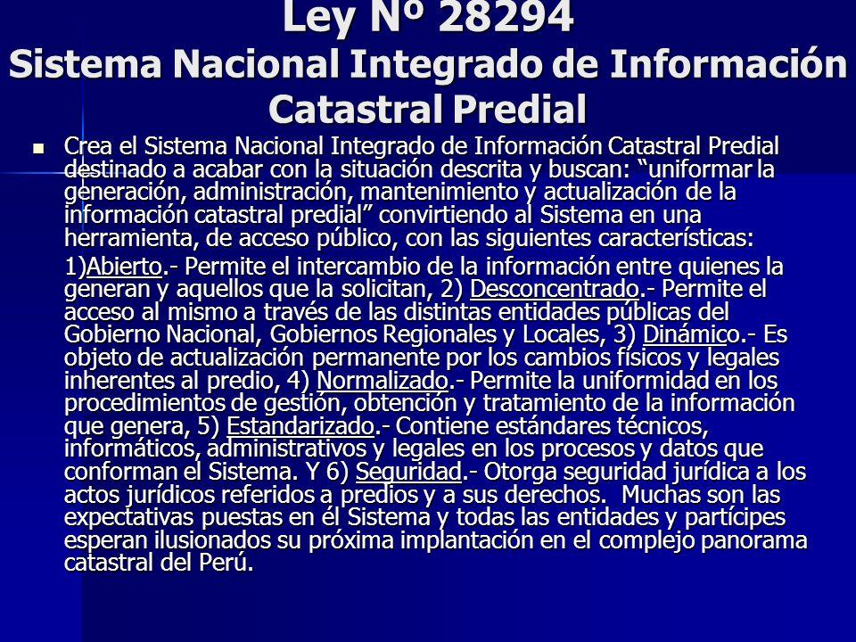 Ley Nº 28294 Sistema Nacional Integrado de Información Catastral Predial Crea el Sistema Nacional Integrado de Información Catastral Predial destinado