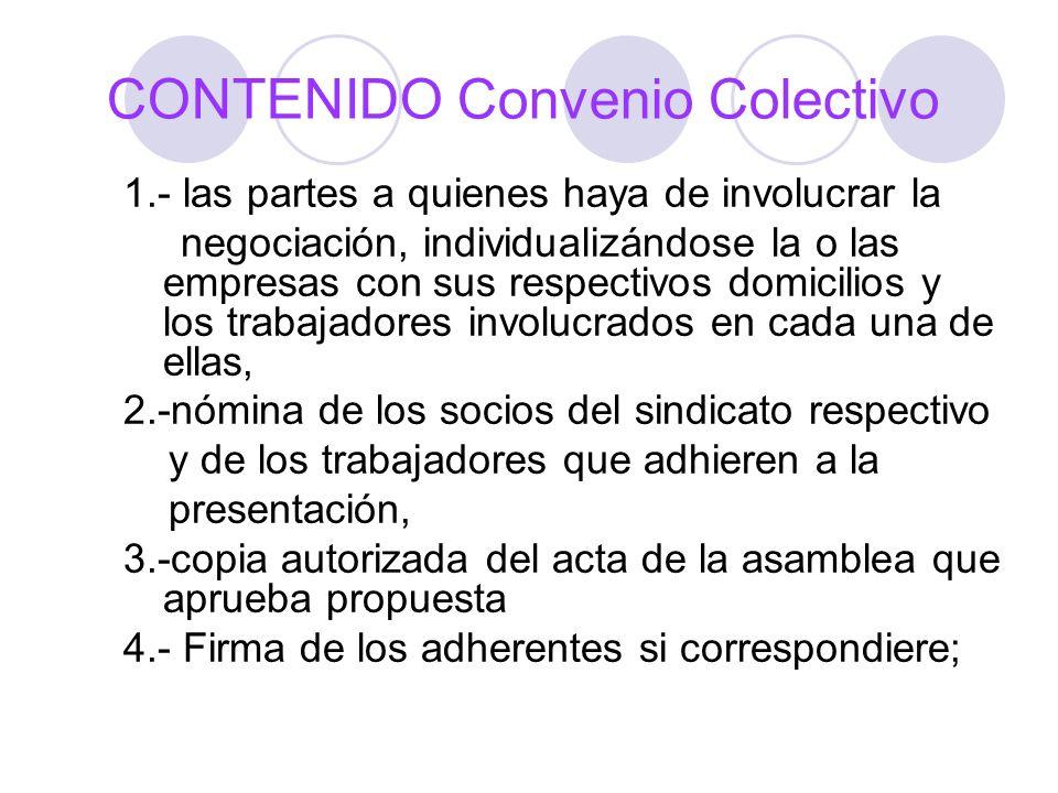 CONTENIDO Convenio Colectivo 1.- las partes a quienes haya de involucrar la negociación, individualizándose la o las empresas con sus respectivos domi