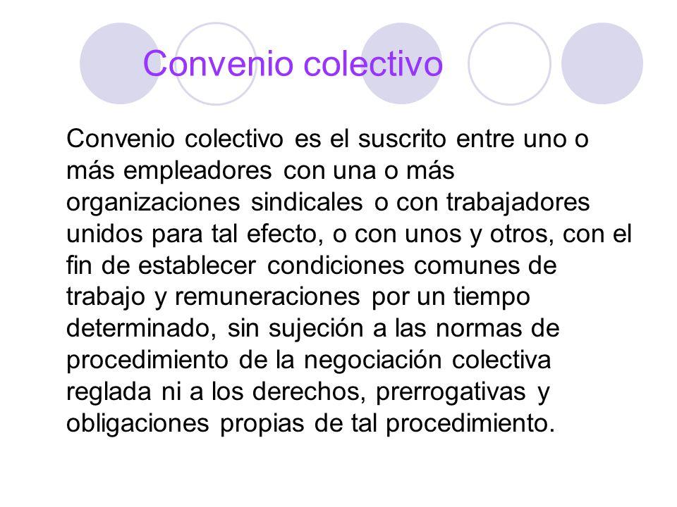 Convenio colectivo Convenio colectivo es el suscrito entre uno o más empleadores con una o más organizaciones sindicales o con trabajadores unidos par