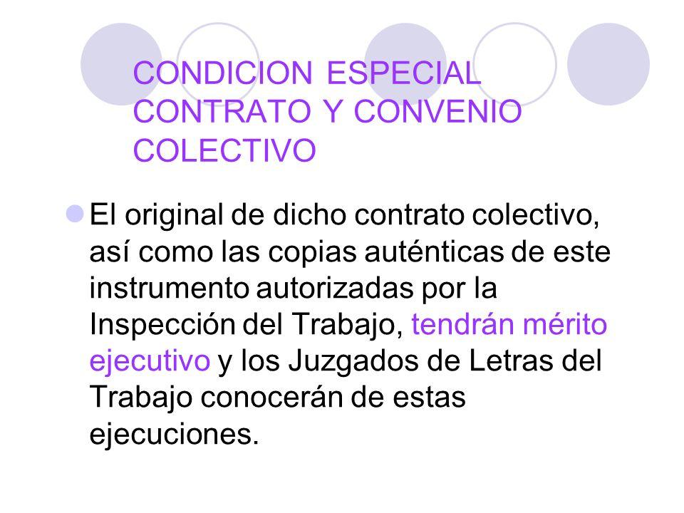 CONDICION ESPECIAL CONTRATO Y CONVENIO COLECTIVO El original de dicho contrato colectivo, así como las copias auténticas de este instrumento autorizad
