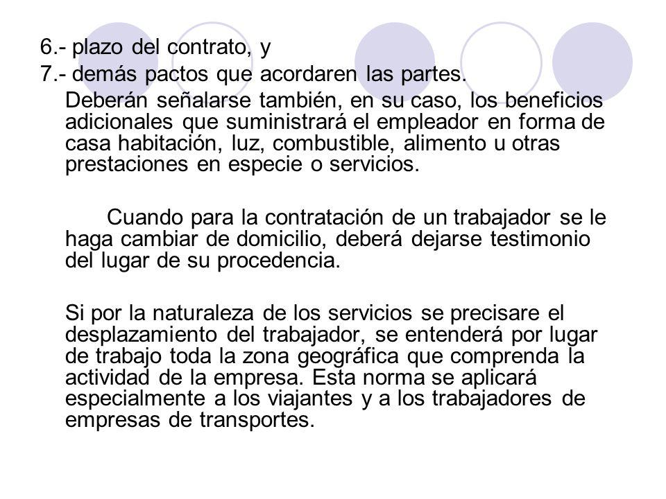 6.- plazo del contrato, y 7.- demás pactos que acordaren las partes. Deberán señalarse también, en su caso, los beneficios adicionales que suministrar