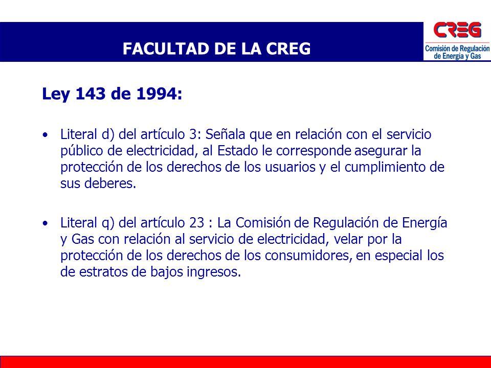 Ley 143 de 1994: Literal d) del artículo 3: Señala que en relación con el servicio público de electricidad, al Estado le corresponde asegurar la prote