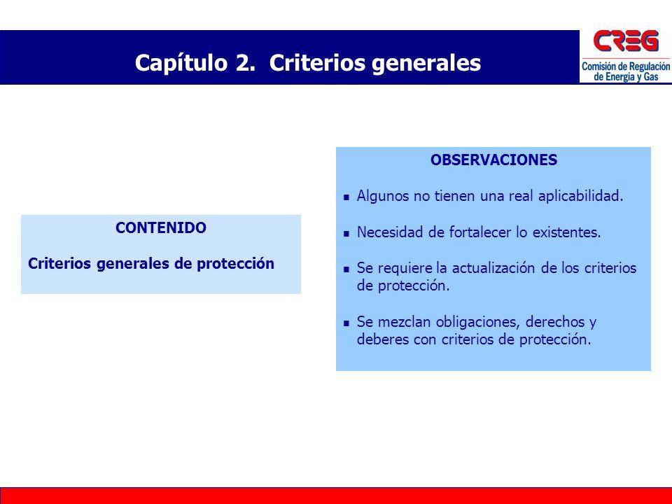 CONTENIDO Criterios generales de protección Capítulo 2. Criterios generales OBSERVACIONES Algunos no tienen una real aplicabilidad. Necesidad de forta