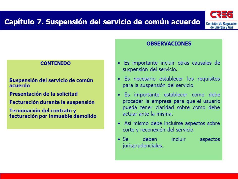 Capítulo 7. Suspensión del servicio de común acuerdo CONTENIDO Suspensión del servicio de común acuerdo Presentación de la solicitud Facturación duran