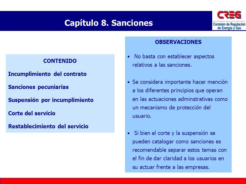 Capítulo 8. Sanciones CONTENIDO Incumplimiento del contrato Sanciones pecuniarias Suspensión por incumplimiento Corte del servicio Restablecimiento de