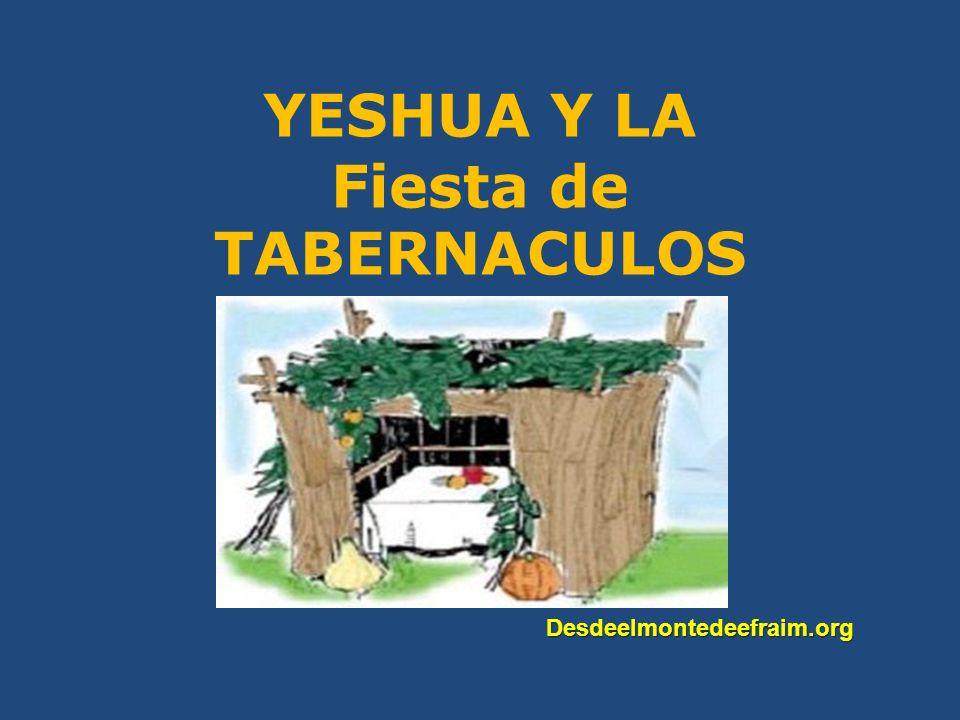 YESHUA Y LA Fiesta de TABERNACULOS Desdeelmontedeefraim.org