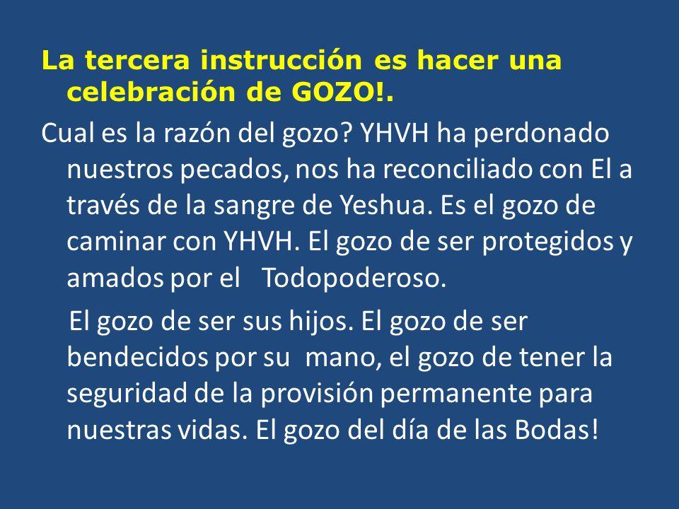 La tercera instrucción es hacer una celebración de GOZO!.