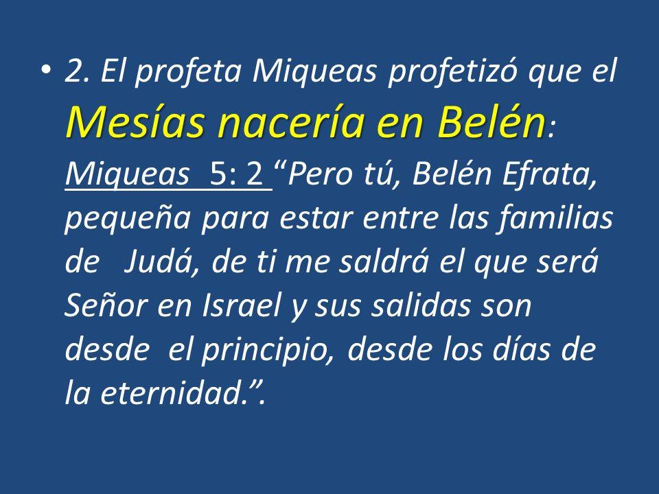 Mesías nacería en Belén 2.