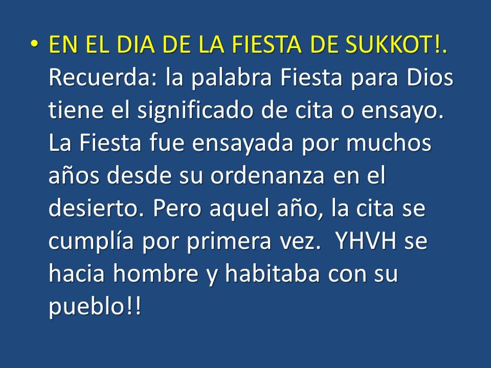 EN EL DIA DE LA FIESTA DE SUKKOT!.