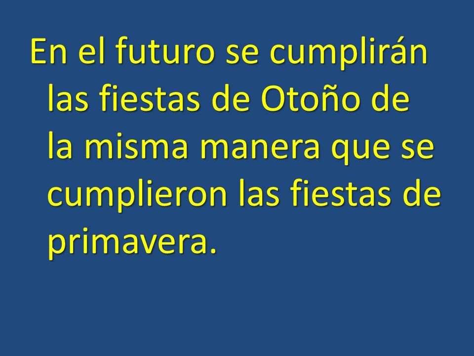 En el futuro se cumplirán las fiestas de Otoño de la misma manera que se cumplieron las fiestas de primavera.