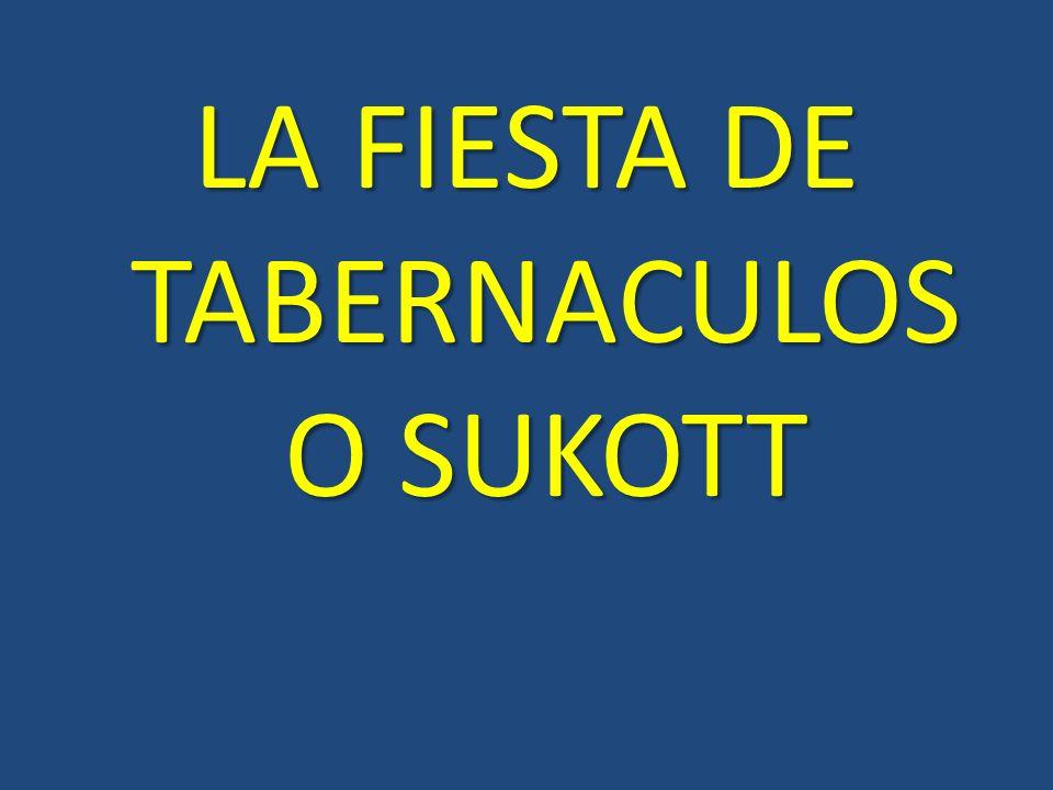LA FIESTA DE TABERNACULOS O SUKOTT