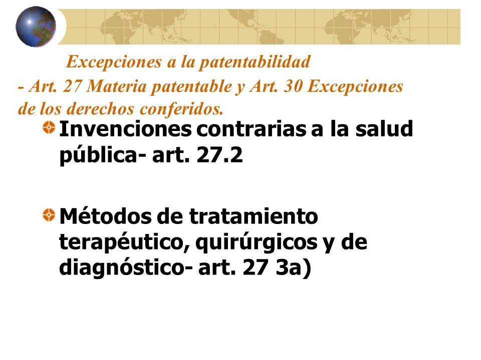 Excepciones a la patentabilidad - Art. 27 Materia patentable y Art. 30 Excepciones de los derechos conferidos. Invenciones contrarias a la salud públi