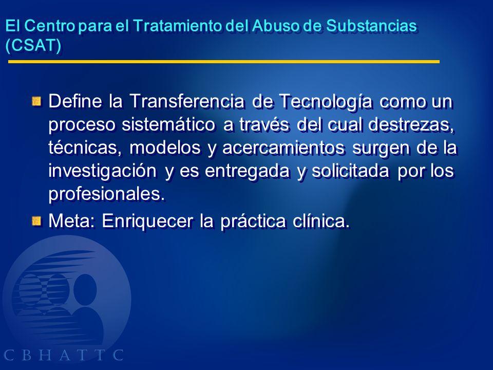 El Centro para el Tratamiento del Abuso de Substancias (CSAT) Define la Transferencia de Tecnología como un proceso sistemático a través del cual dest