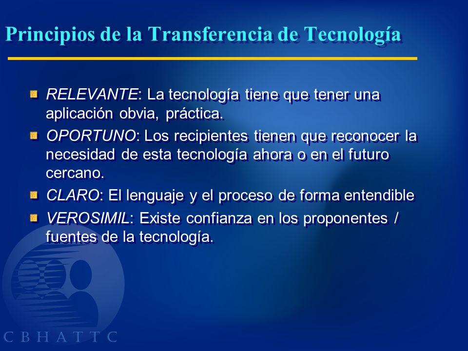 Principios de la Transferencia de Tecnología RELEVANTE: La tecnología tiene que tener una aplicación obvia, práctica. OPORTUNO: Los recipientes tienen
