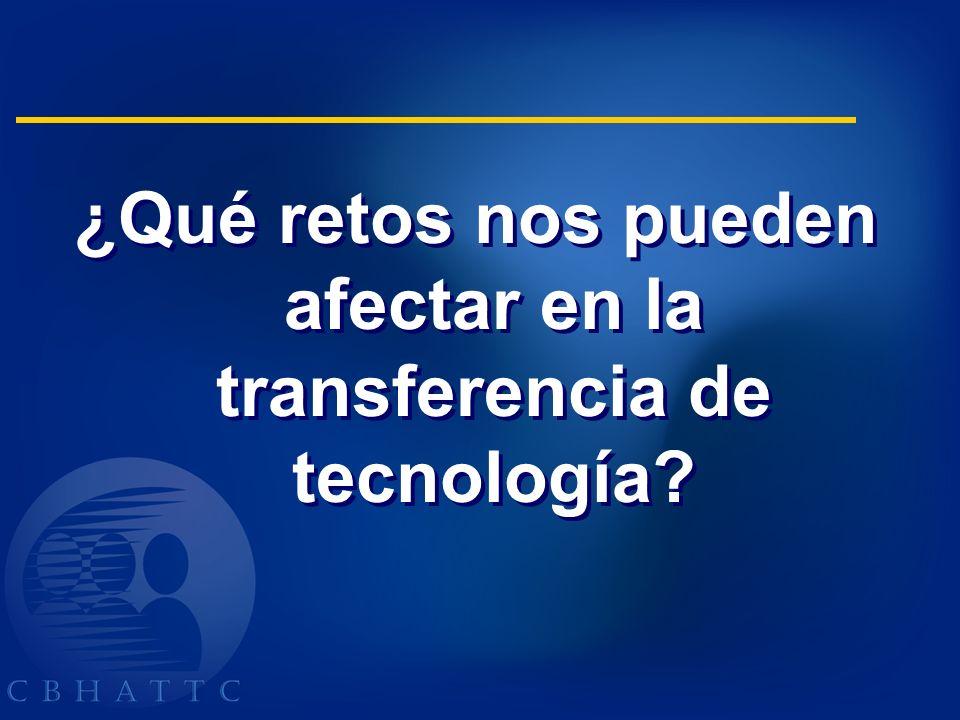 ¿Qué retos nos pueden afectar en la transferencia de tecnología?