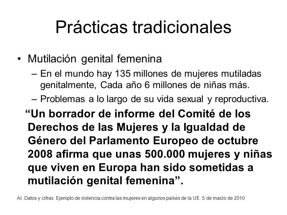 Mutilación genital femenina –En el mundo hay 135 millones de mujeres mutiladas genitalmente, Cada año 6 millones de niñas más. –Problemas a lo largo d