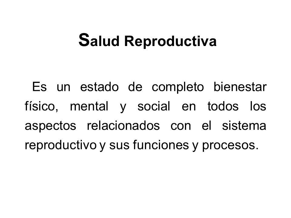 Es un estado de completo bienestar físico, mental y social en todos los aspectos relacionados con el sistema reproductivo y sus funciones y procesos.