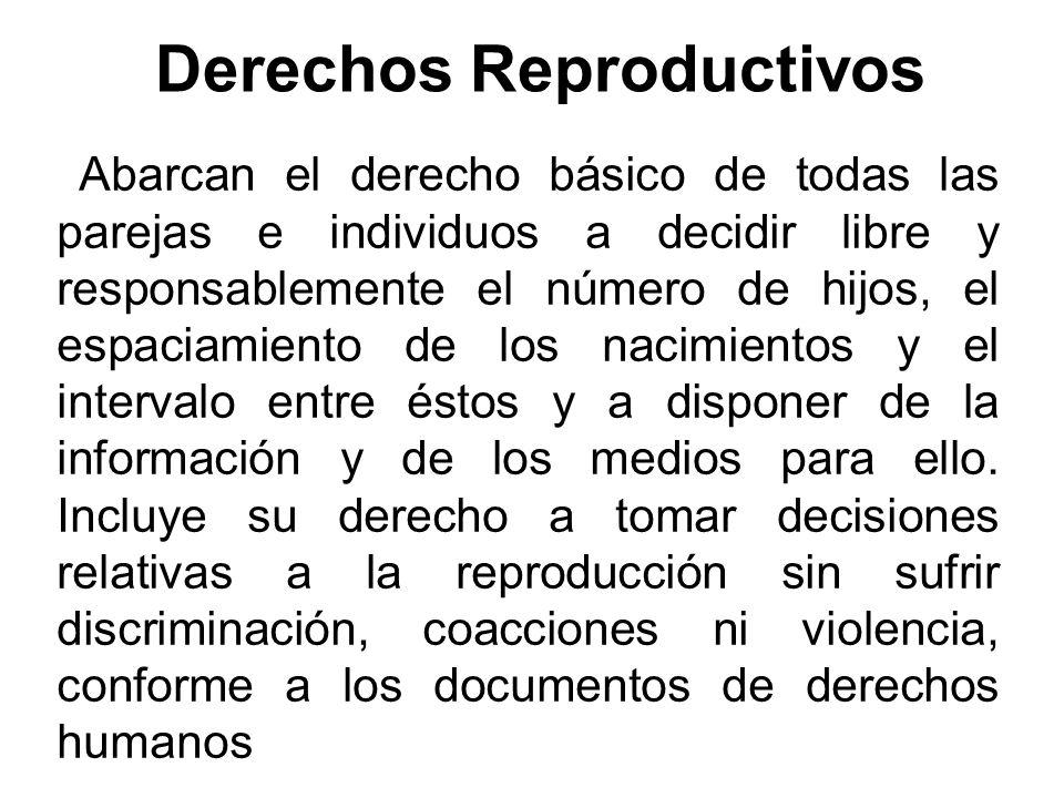 Abarcan el derecho básico de todas las parejas e individuos a decidir libre y responsablemente el número de hijos, el espaciamiento de los nacimientos