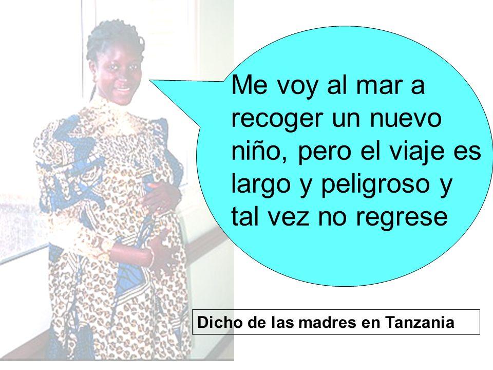 Me voy al mar a recoger un nuevo niño, pero el viaje es largo y peligroso y tal vez no regrese Dicho de las madres en Tanzania